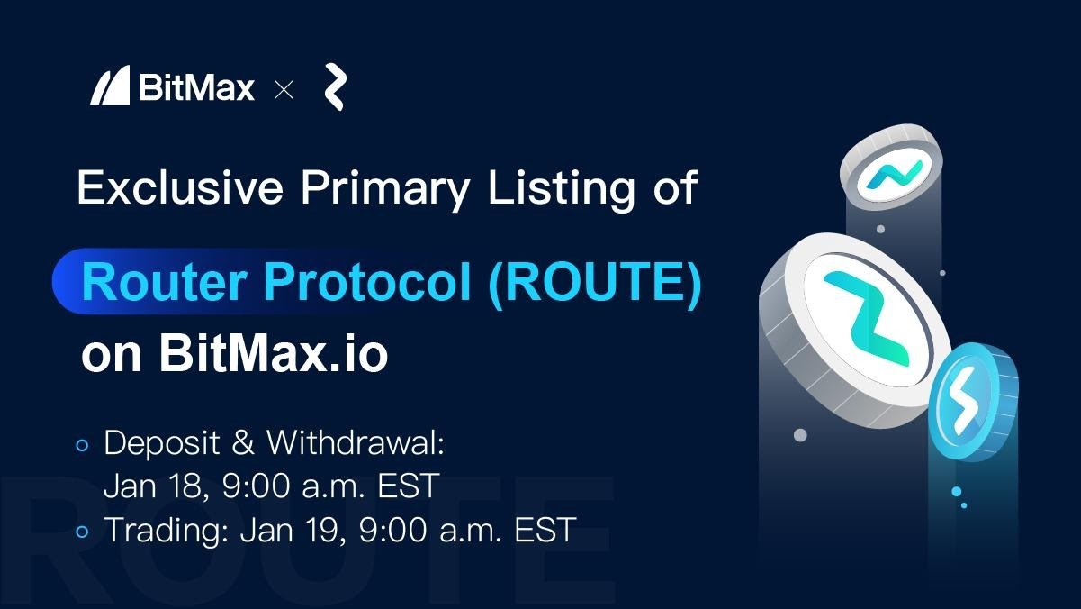 BitMax.io Announced the Primary Listing of Router Protocol (ROUTE)