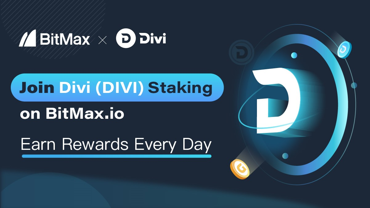 BitMax Announces Staking Service for DIVI